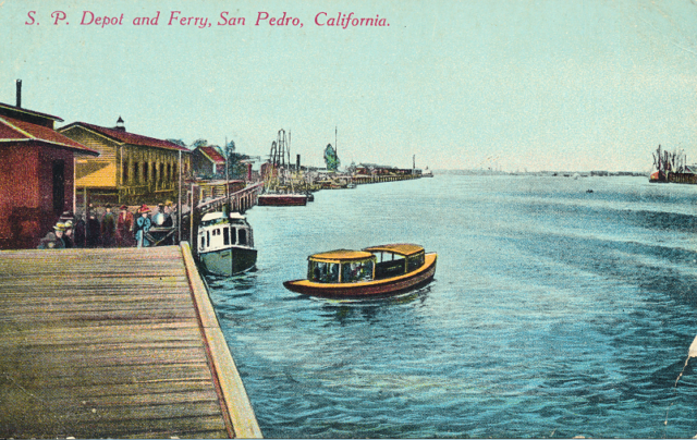 S.P. Depot and Ferry, San Pedro, California.