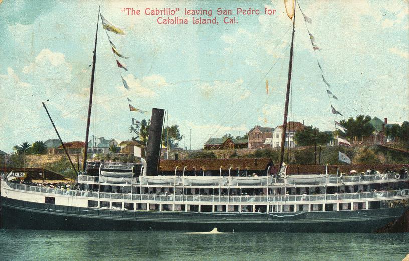 The Cabrillo leaving San Pedro for Catalina Island, Cal.