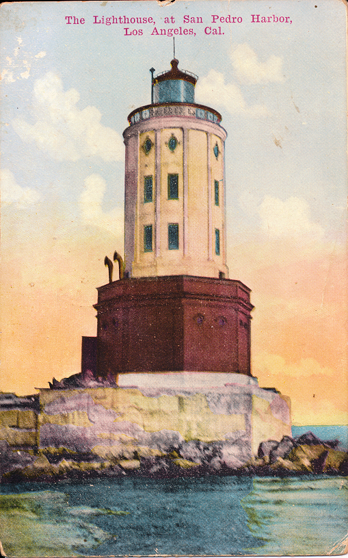 The Lighthouse at San Pedro Harbor, Los Angeles, Cal.