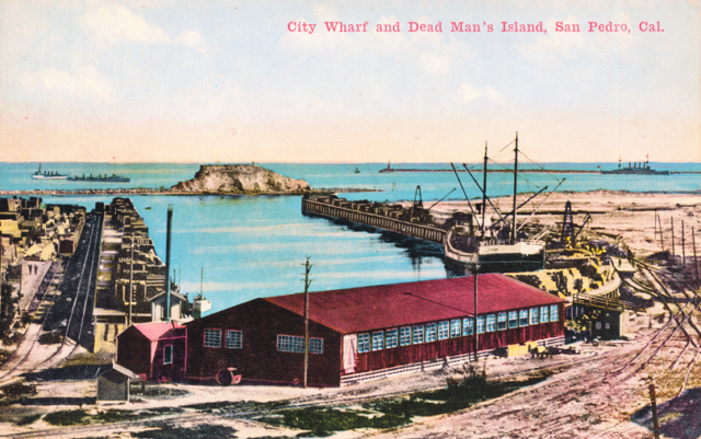 City Wharf  and Dead Man's Island, San Pedro, Cal.