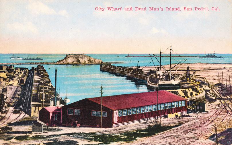 City Wharf  and Dead Man's Island, San Pedro, Cal.