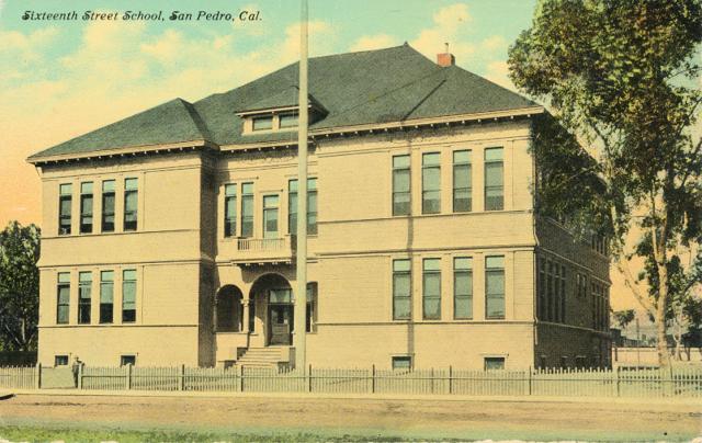 Sixteenth Street School, San Pedro, Cal.
